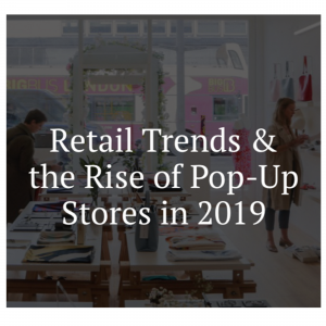 Retail trends and the rise of<br>Pop-up stores in 2019